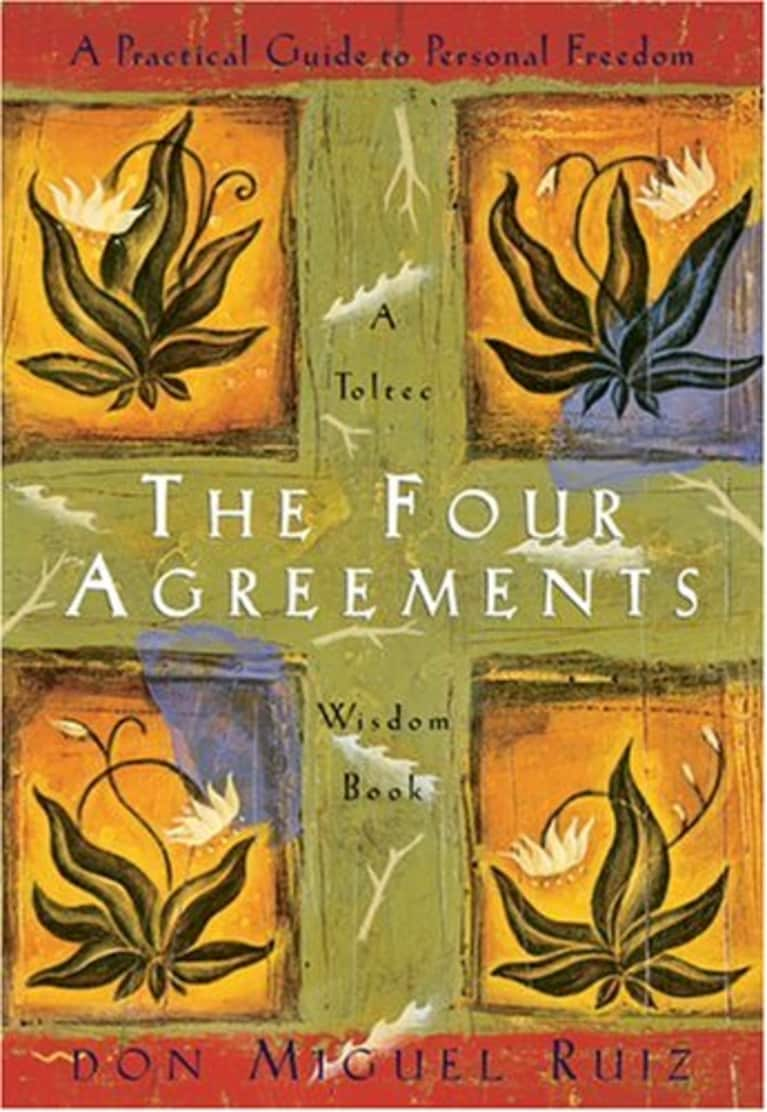 Don Miguel Ruiz's Four Agreements