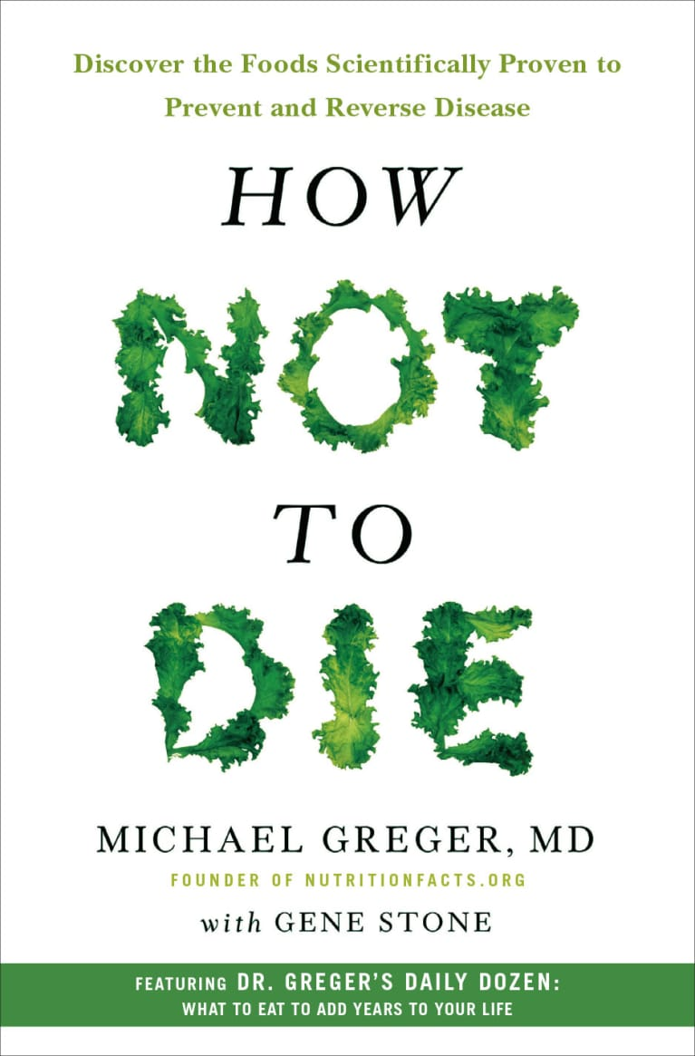 picture relating to Dr Greger's Daily Dozen Printable titled Dr. Michael Gregers How Not In the direction of Die - 6 Foodstuff Towards Try to eat Every single