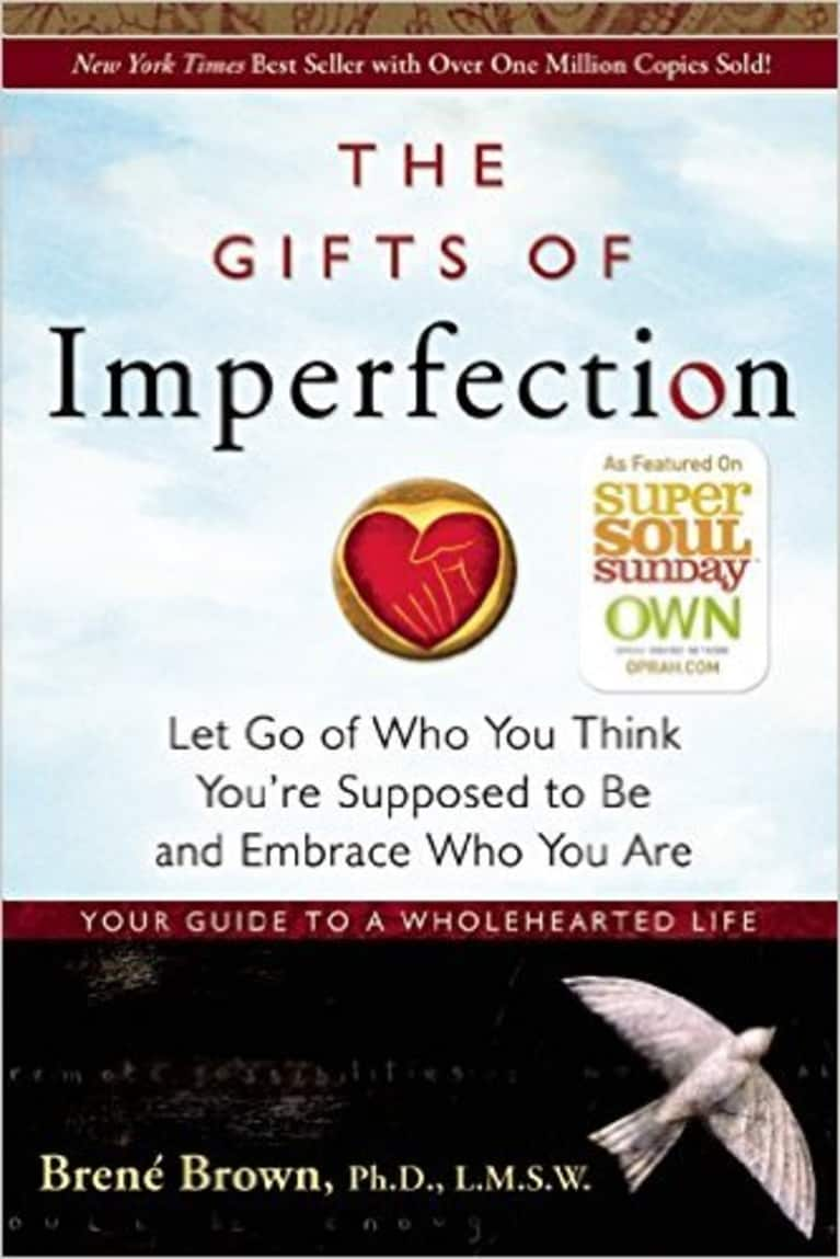 8 self love books to help you grow in confidence mindbodygreen the gifts of imperfection let go of who you think youre supposed to be and embrace who you are fandeluxe Image collections