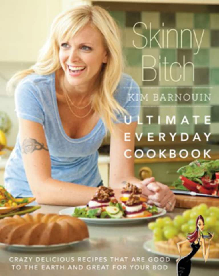 Skinny Bitch Ultimate Everyday Cookbook: Q & A with Kim Barnouin