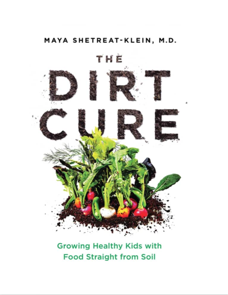 How Dirt Keeps Your Kids Happy & Healthy: A Pediatrician Explains