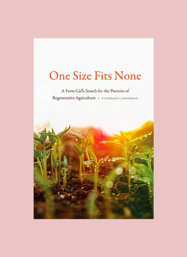 5. One Size Fits None: A Farm Girl's Search for the Promise of Regenerative Agriculture
