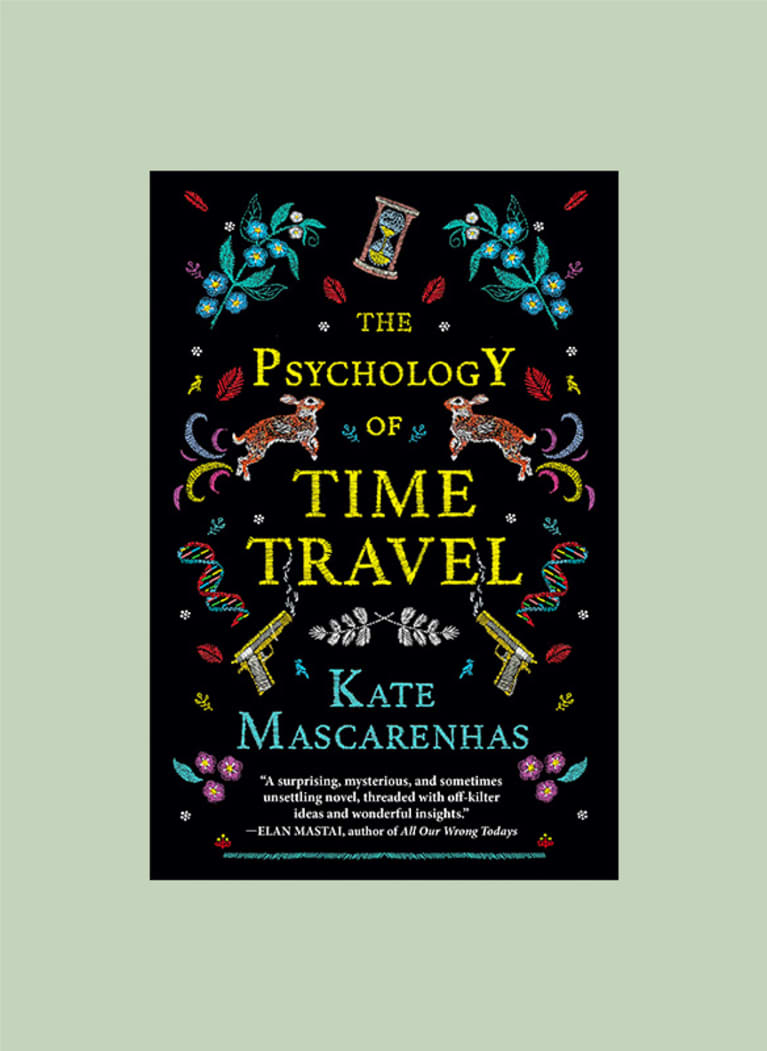 The Psychology of Time Travel: A Novel by Kate Mascarenhas