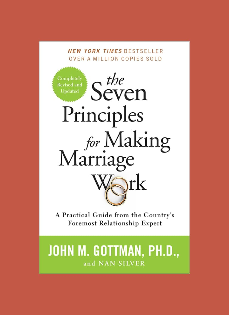 The Seven Principles of Making Marriage Work by John Gottman and Nan Silver