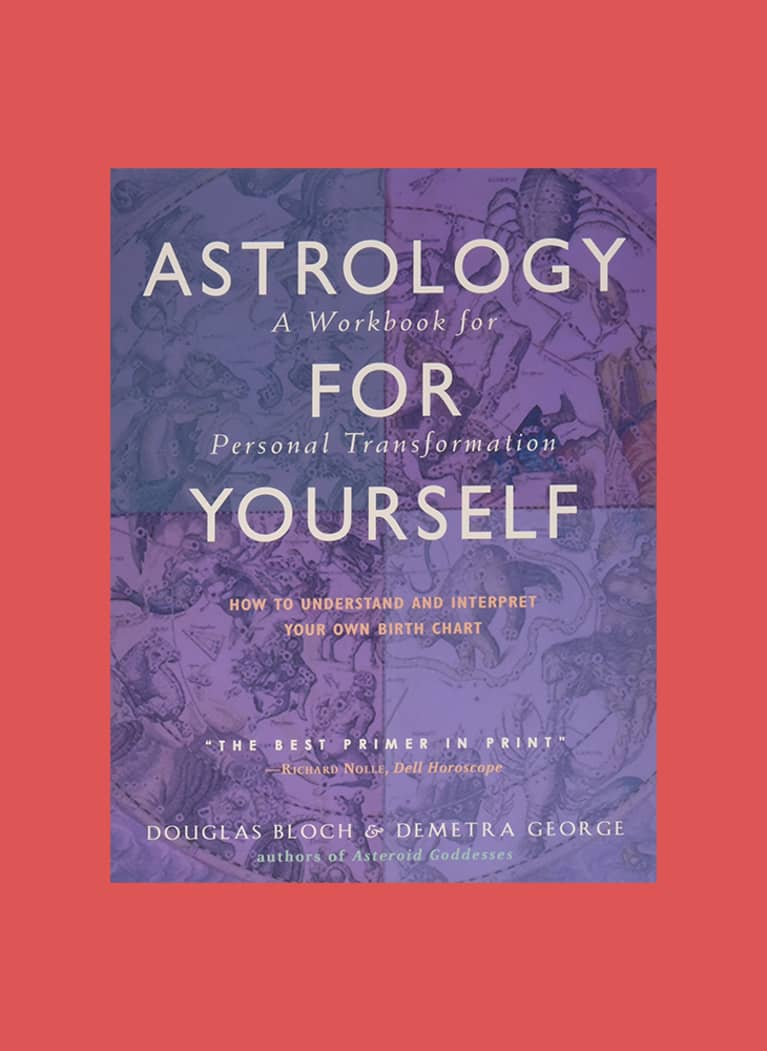 14. Astrology for Yourself: How to Understand and Interpret Your Own Birth Chart