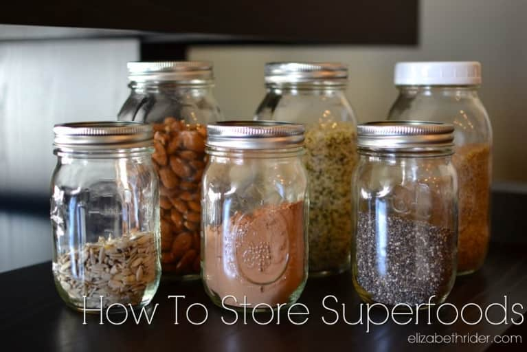 How To Store Your Superfoods For Maximum Freshness + Savings
