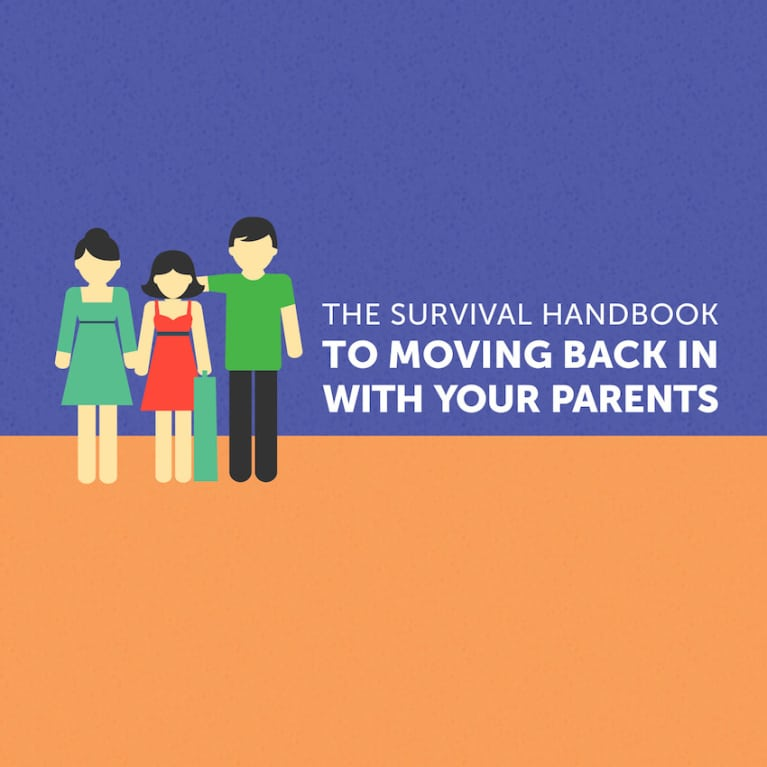 The Survival Handbook To Moving Back In With Your Parents