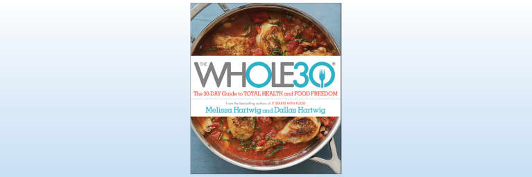 Why The Whole30 Is The Diet For People Who Hate Diets