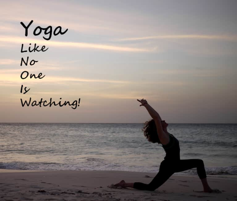 Yoga Like No One Is Watching
