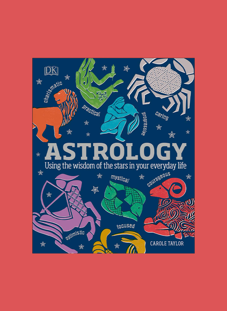 10. Astrology: Using the Wisdom of the Stars in Your Everyday Life