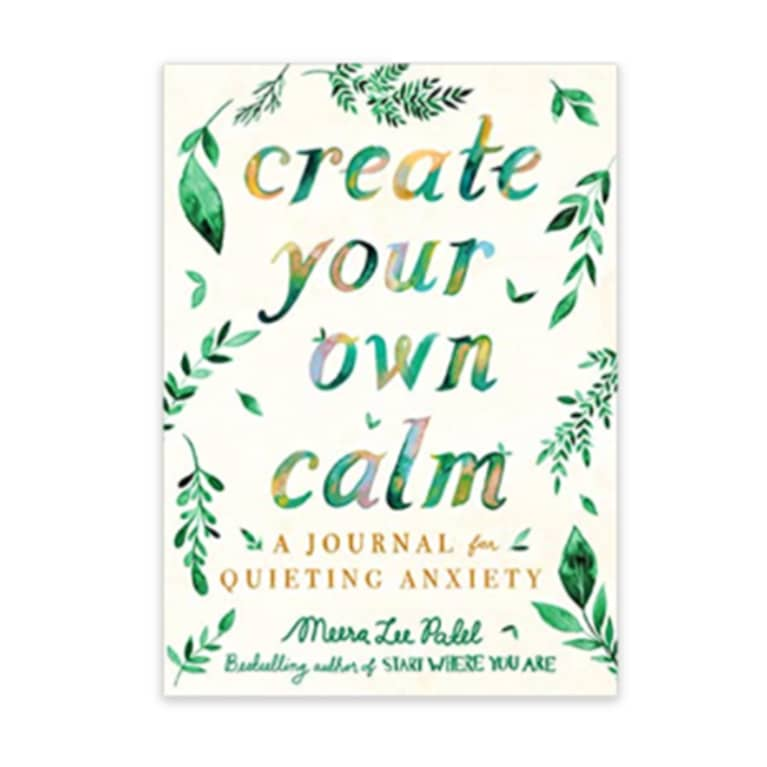 Create Your Own Calm: A Journal for Quieting Anxiety book with white cover