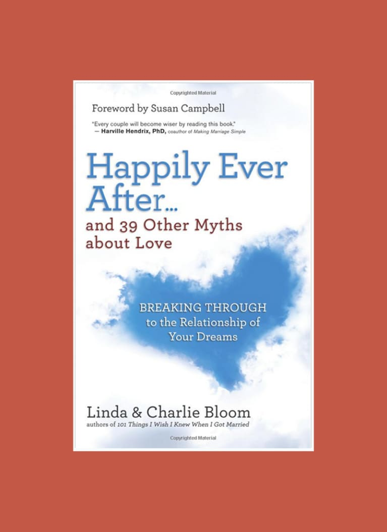 Happily Ever After By Linda Bloom and Charlie Bloom