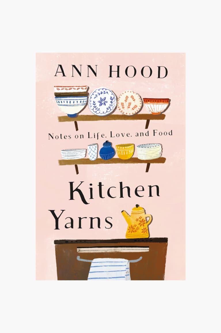 Kitchen Yarns by Ann Hood
