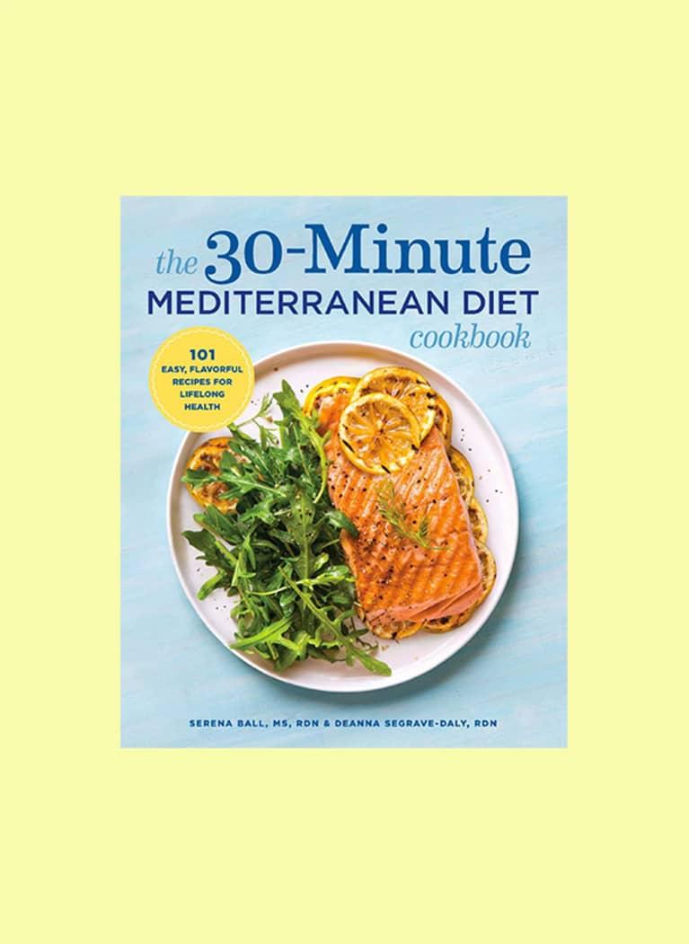 The 30-Minute Mediterranean Diet Cookbook