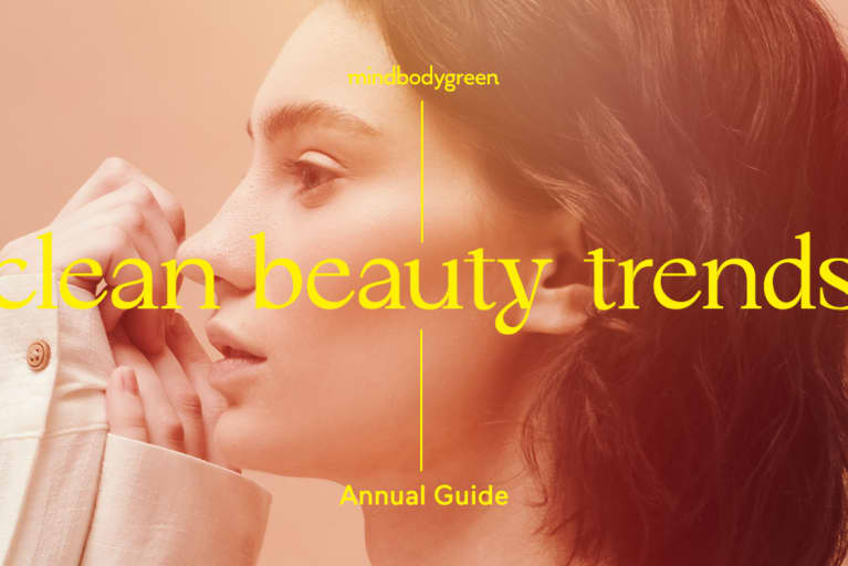 Just In: The 5 Clean Beauty Trends That Are Dominating Right Now