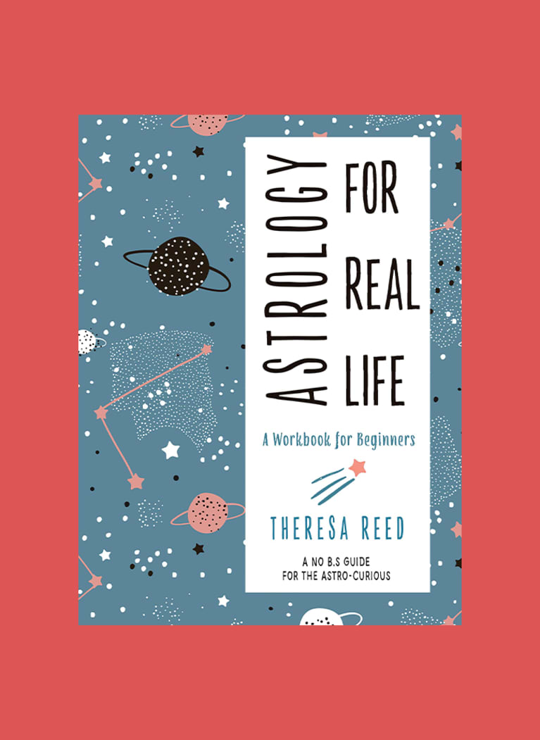 13. Astrology for Real Life: A Workbook for Beginners