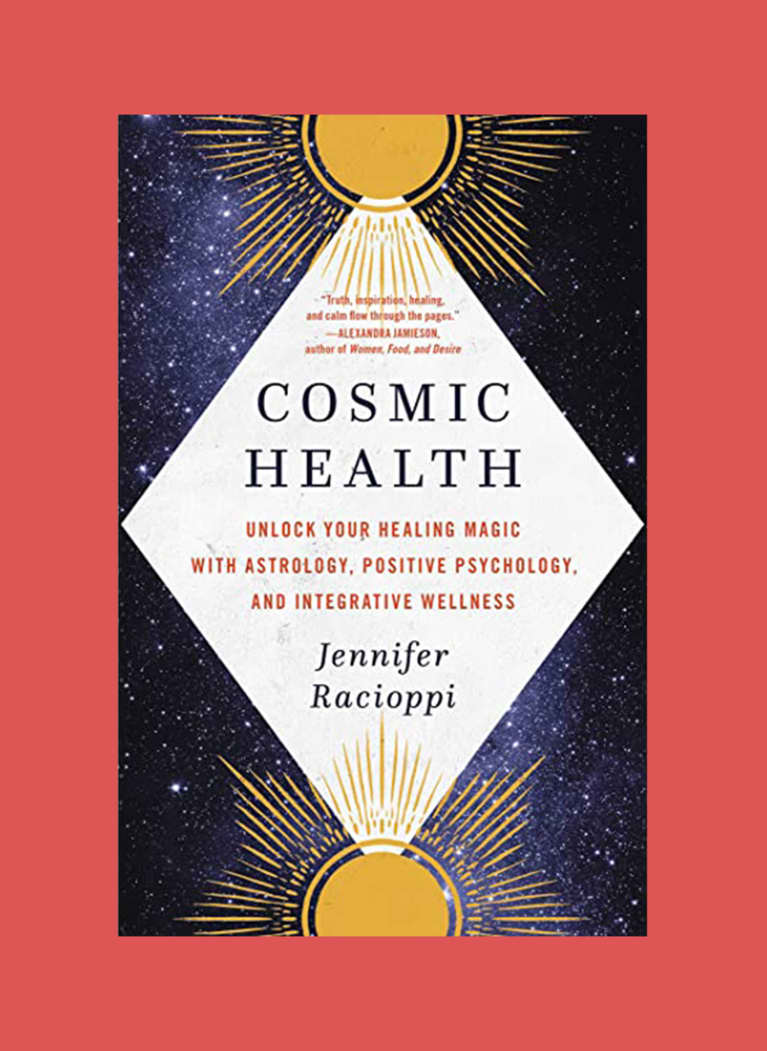 8. Cosmic Health: Unlock Your Healing Magic With Astrology, Positive Psychology, and Integrative Wellness