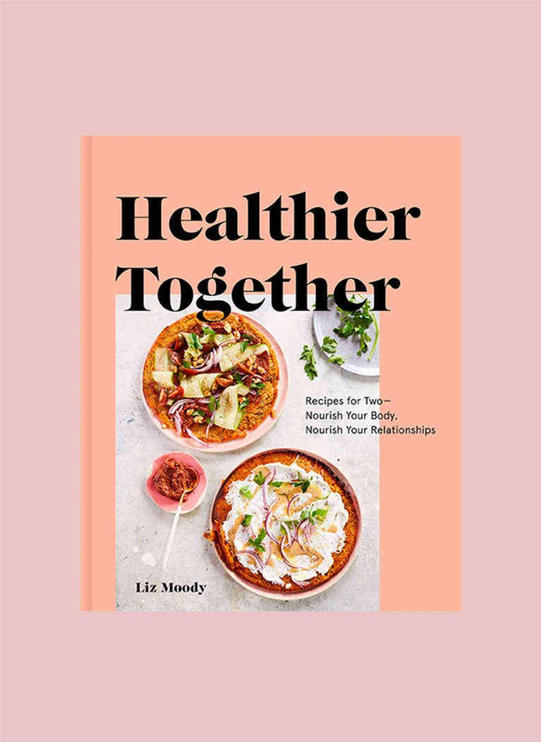 Healthier Together: Recipes for Two—Nourish Your Body, Nourish Your Relationships