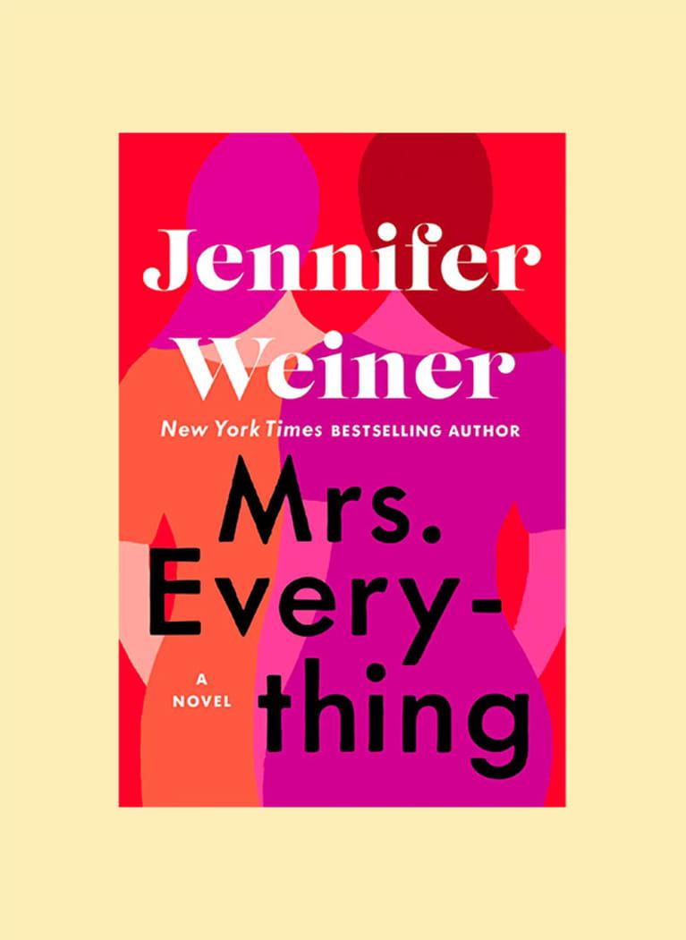 Mrs. Everything: A Novel by Jennifer Weiner