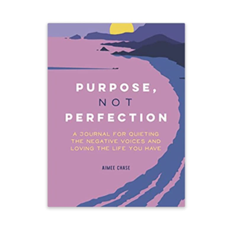 Purpose, Not Perfection: A Journal for Quieting the Negative Voices and Loving the Life You Have book with purple cover
