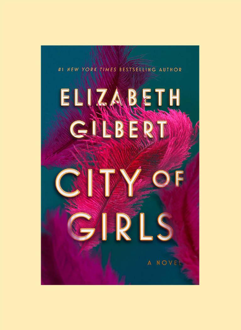 City of Girls: A Novel by Elizabeth Gilbert