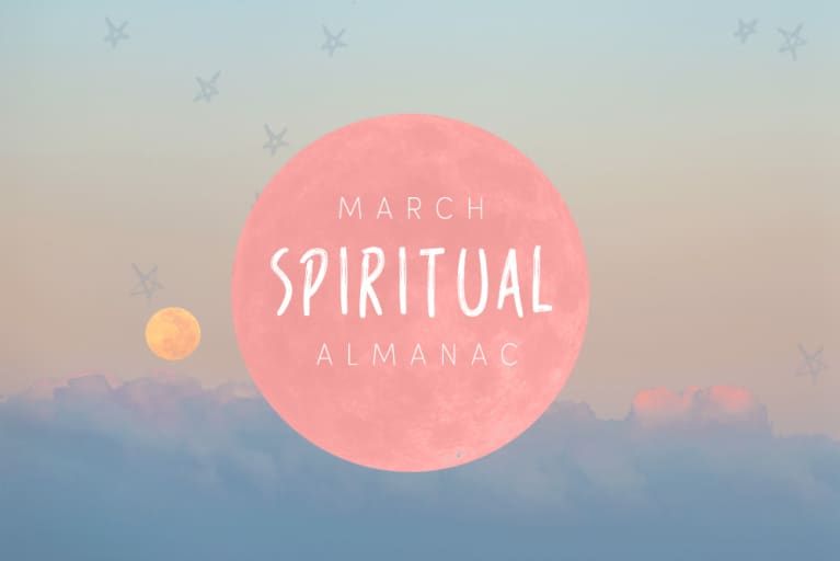 Spirit Almanac: Your Guide To Celebrating March's Mystical Holidays