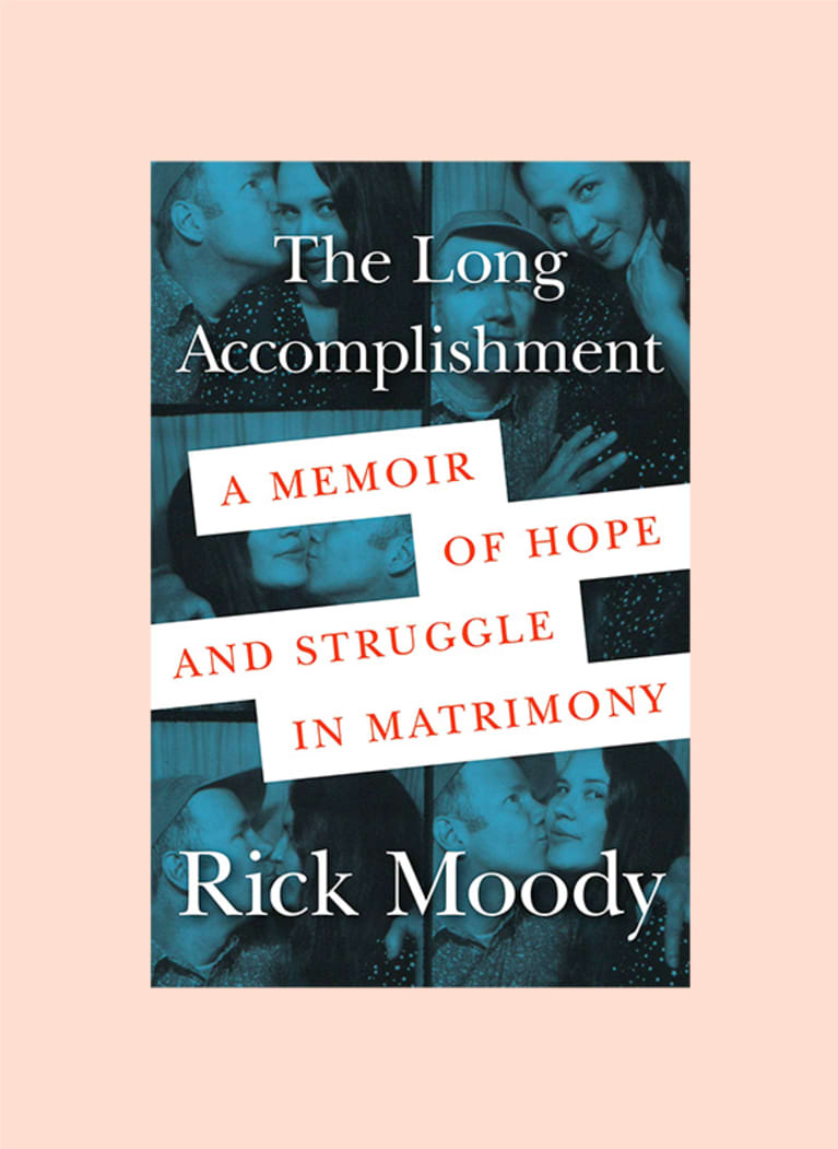The Long Accomplishment: A Memoir of Hope and Struggle in Matrimony by Rick Moody
