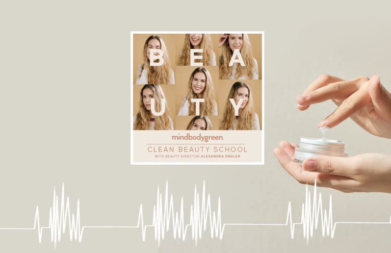 mindbodygreen clean beauty school podcast hero image