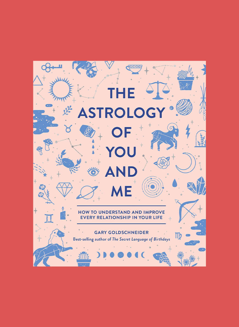 7. The Astrology of You and Me: How to Understand and Improve Every Relationship in Your Life