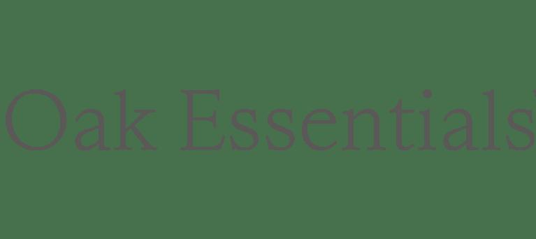 Oak Essentials